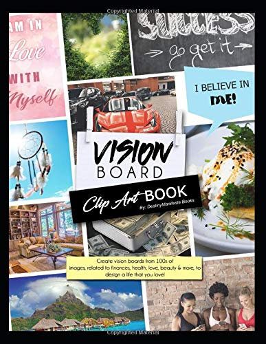 Compare Textbook Prices for Vision Board Clip Art Book: A resource book full of inspirational images and affirmations to create your very own vision board  ISBN 9798621319199 by Books, DestinyManifeste