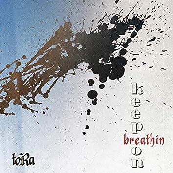 Keep on Breathin'