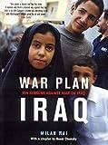 War Plan Iraq: Ten Reasons Against War on Iraq