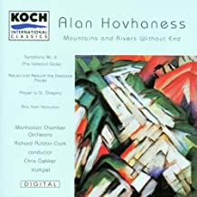 Hovhaness: Chamber Symphony 'Mountains and Rivers Without End'; Prayer of St. Gregory for trumpet and string orchestra; Symphony No. 6 'Celestial Gate'; Concerto for Trumpet and Wind Symphony 'Return and Rebuild the Desolate Places'