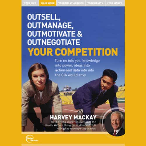 Outsell, Outmanage, Outmotivate, & Outnegotiate Your Competition cover art