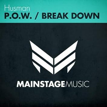P.O.W. / Break Down