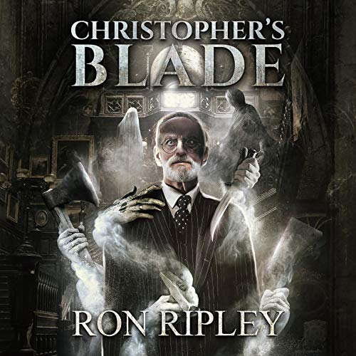 Christopher's Blade: Supernatural Horror with Scary Ghosts & Haunted Houses Audiobook By Ron Ripley, Scare Street cover art