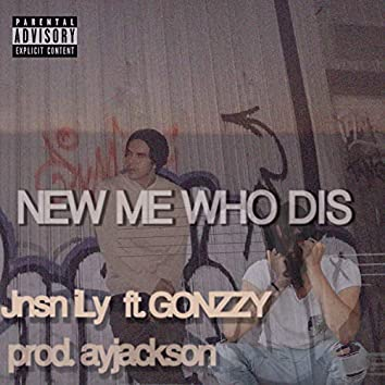 New Me Who Dis (feat. Gonzzy)