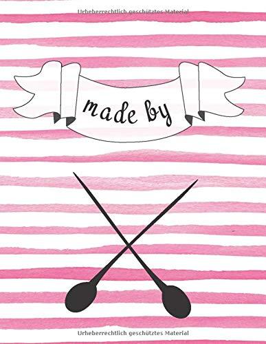 Made by... - Mein StrickOrganizer für selbst gestrickte Kleidung und Accessoires: Strickheft mit blanko Vorlagen | kariertes Strickpapier | Strickbuch als Skizzenheft für Strickmuster | Maschenmuster