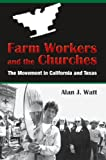 Farm Workers and the Churches: The Movement in California and Texas (Fronteras Series, sponsored by Texas A&M International University)
