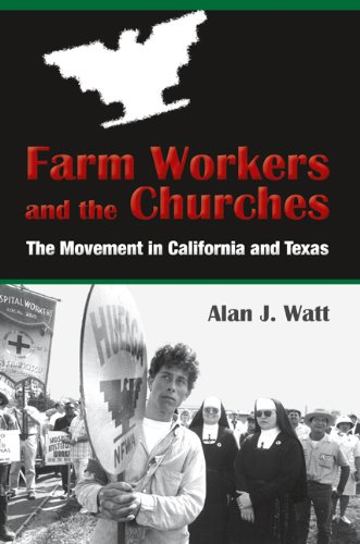 Farm Workers and the Churches: The Movement in California and Texas (Fronteras Series, sponsored by Texas A&M Internatio