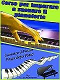 Corso per imparare a suonare il pianoforte: Suonare il piano passo dopo passo