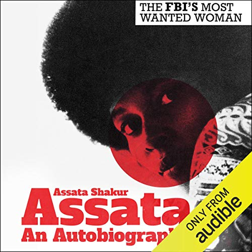 Assata                   By:                                                                                                                                 Assata Shakur,                                                                                        Angela Davis - foreword                               Narrated by:                                                                                                                                 Sirena Riley                      Length: 12 hrs and 18 mins     61 ratings     Overall 4.9