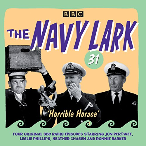 The Navy Lark Volume 31: Horrible Horace audiobook cover art