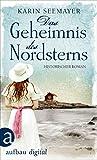 Das Geheimnis des Nordsterns: Historischer Roman (Die Saga der Albatrosse 2)