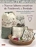 NUEVAS LABORES CREATIVAS DE PATCHWORK Y BORDADO: 14 proyectos bordados a mano con sus patrones