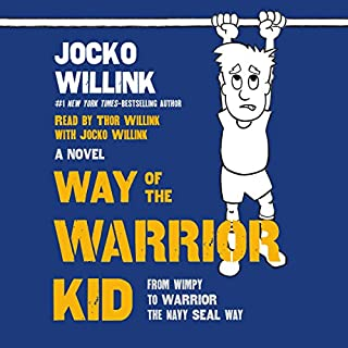 Way of the Warrior Kid     From Wimpy to Warrior the Navy SEAL Way              By:                                                                                                                                 Jocko Willink                               Narrated by:                                                                                                                                 Thor Willink,                                                                                        Jocko Willink                      Length: 2 hrs and 56 mins     84 ratings     Overall 4.8