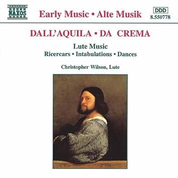 Dall'Aquila / Da Crema: Ricercars / Intabulations / Dances