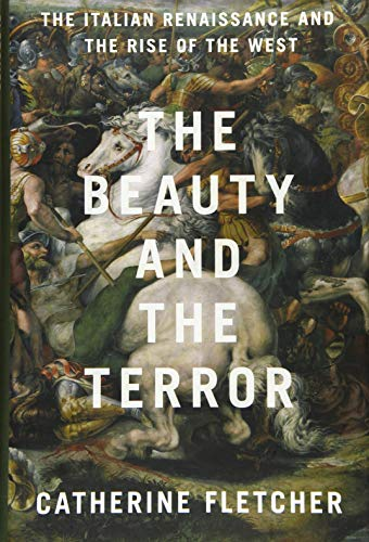 Image of The Beauty and the Terror: The Italian Renaissance and the Rise of the West