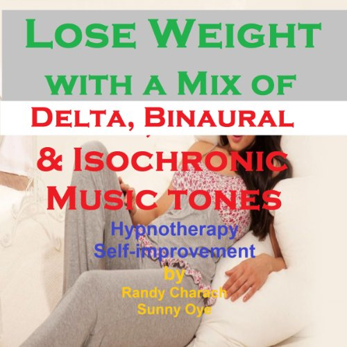 Lose Weight - with a Mix of Delta Binaural Isochronic Tones audiobook cover art