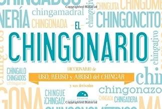 El Chingonario. Uso, reuso y abuso del chingar (Spanish Edition) by Varios (2010) Paperback