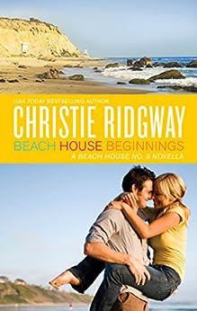 Beach House Beginnings (Beach House No. 9) by [Christie Ridgway]