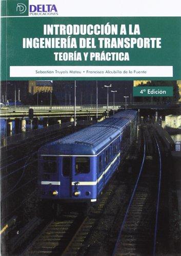 Introducción a la ingeniería del transporte: teoría y práctica