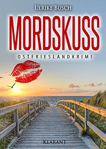 Mordskuss. Ostfrieslandkrimi (Kripo Greetsiel ermittelt 2) (German Edition)