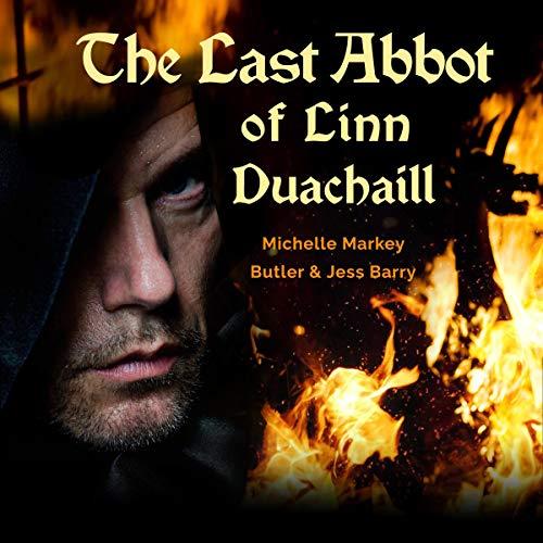 The Last Abbot of Linn Duachaill Audiobook By Michelle Markey Butler,                                                                                        Jess Barry cover art