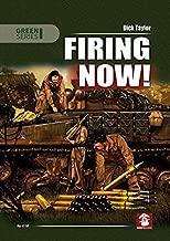 Firing Now!: Tank, Anti-Tank and Self-Propelled Artillery Ammunicion UK & USA 1939-1945 (Green Series)