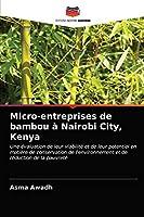Micro-entreprises de bambou à Nairobi City, Kenya