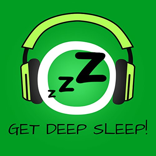 Get Deep Sleep! Sleep better and well by Hypnosis Titelbild