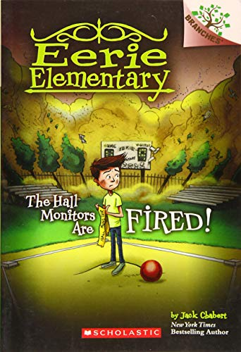 Compare Textbook Prices for The Hall Monitors Are Fired!: A Branches Book Eerie Elementary #8 8 Illustrated Edition ISBN 9781338181883 by Chabert, Jack,Loveridge, Matt
