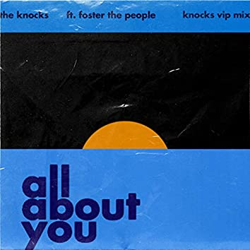 All About You (feat. Foster The People) [The Knocks VIP Mix]