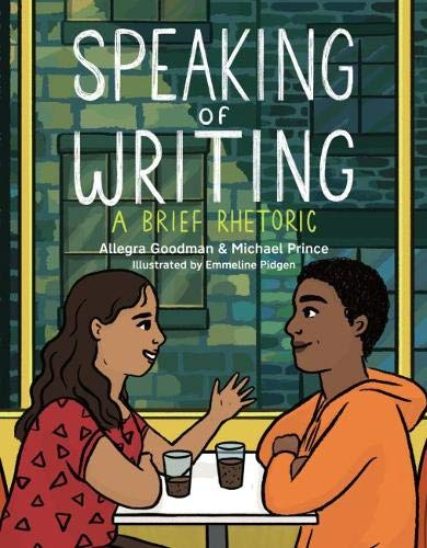Compare Textbook Prices for Speaking of Writing: A Brief Rhetoric Annotated Edition ISBN 9781554814343 by Goodman, Allegra,Prince, Michael,Pidgen, Emmeline