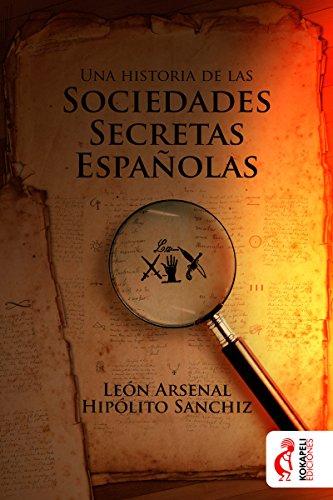 Una historia de las sociedades secretas españolas (Spanish Edition)