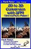 2D to 3D Conversion with SPM (StereoPhoto Maker): How to Convert 2D Photos and Other Images into 3D (Fast Focus Tutorials Book 5) (English Edition)