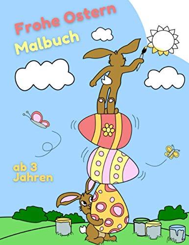 Frohe Ostern Malbuch: Malbuch mit 22 Ostermotiven für Mädchen und Jungen ab 3 Jahren