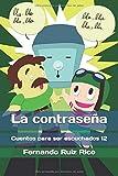 La contraseña (Cuento infantil bilingüe español-inglés ilustrado en color)