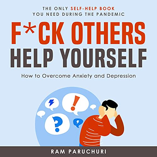 Download F--k Others Help Yourself: How to Overcome Anxiety & Depression audio book
