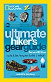 The Ultimate Hiker s Gear Guide, 2nd Edition: Tools and Techniques to Hit the Trail