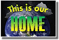 This is Our Home–新しい教室Ecology Motivational Poster