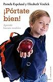 ¡Pórtate bien!: Aprende buenos modales (El Niño y su Mundo)