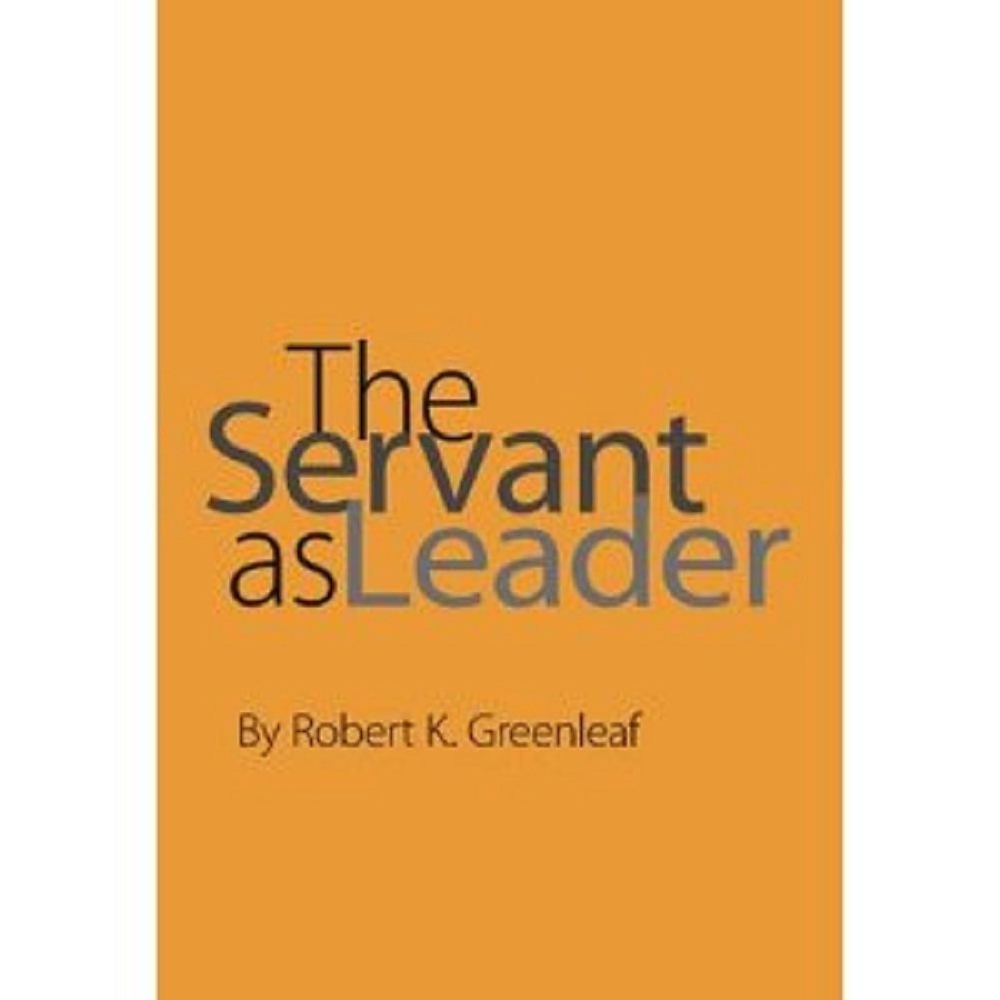 紳士気取りの、きざな悪いやるThe Servant as Leader (English Edition)