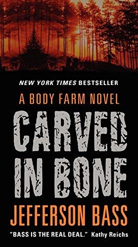 Carved in Bone: A Body Farm Novel (Body Farm Novel, 1)