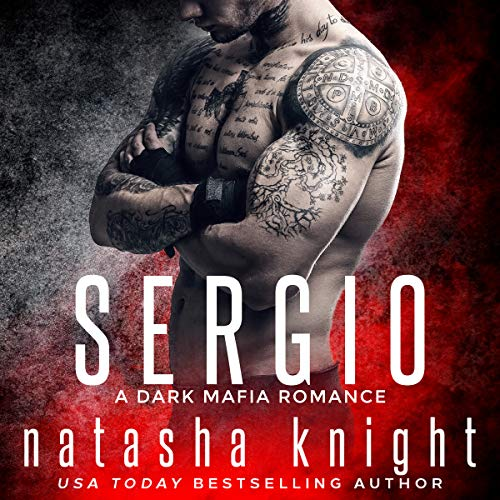 Sergio: A Dark Mafia Romance Audiobook By Natasha Knight cover art