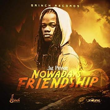 Nowadays Friendship