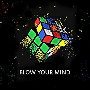 Blow your mind (Extended)