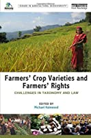 Farmers' Crop Varieties and Farmers' Rights (Issues in Agricultural Biodiversity)