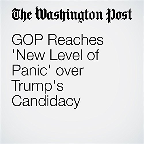 GOP Reaches 'New Level of Panic' over Trump's Candidacy cover art