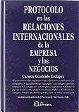 Protocolo en las Relaciones Internacionales de la Empresa y los Negocios by Carmen Cuadrado Esclapez(1905-06-29)