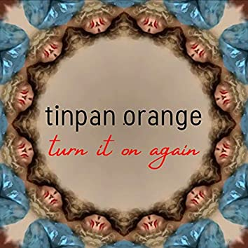 Turn It On Again