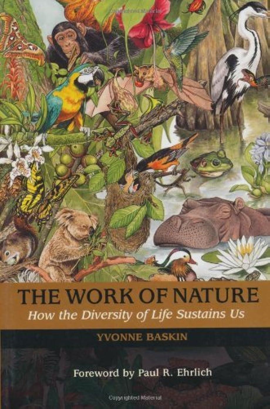 感謝する甘やかす受け入れるThe Work of Nature: How The Diversity Of Life Sustains Us (English Edition)