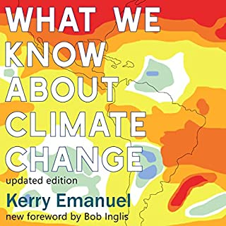 What We Know About Climate Change: Updated with a new foreword by Bob Inglis (The MIT Press) audiobook cover art